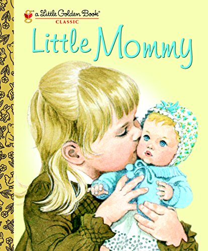 - Little Mommy (Little Golden Book)