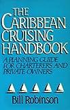 The Caribbean Cruising Handbook, Bill Robinson, 0396087353