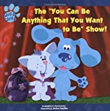 The You Can Be Anything That You Want to Be Show!, Angela C. Santomero, 0689834802
