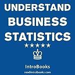 Understand Business Statistics |  IntroBooks