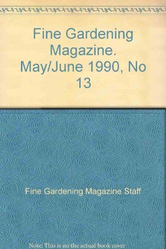 Fine Gardening Magazine. May/June 1990, No 13