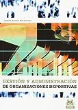 img - for Gestion y Administracion de Las Organizaciones Deportivas (Spanish Edition) book / textbook / text book