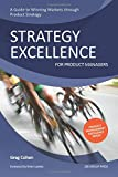 img - for Strategy Excellence for Product Managers: A Guide to Winning Markets through Product Strategy book / textbook / text book