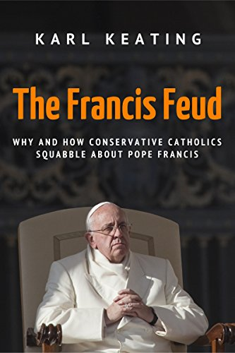 The Francis Feud: Why and How Conservative Catholics Squabble about Pope Francis
