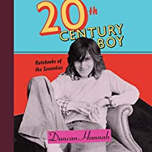 Twentieth-Century Boy Audiobook by Duncan Hannah Narrated by Duncan Hannah
