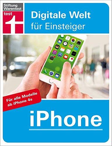 iPhone: Digitale Welt für Einsteiger Taschenbuch – 13. Dezember 2016 Uwe Albrecht Stiftung Warentest 3868512330 Anwendungs-Software