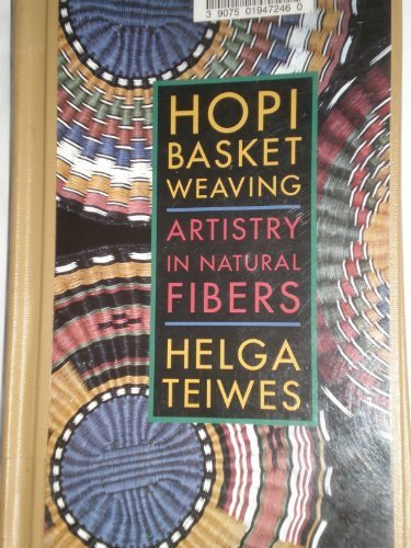 Hopi Basket Weaving: Artistry in Natural Fibers (Smith]; [Paper at $19.95]) by University of Arizona Press