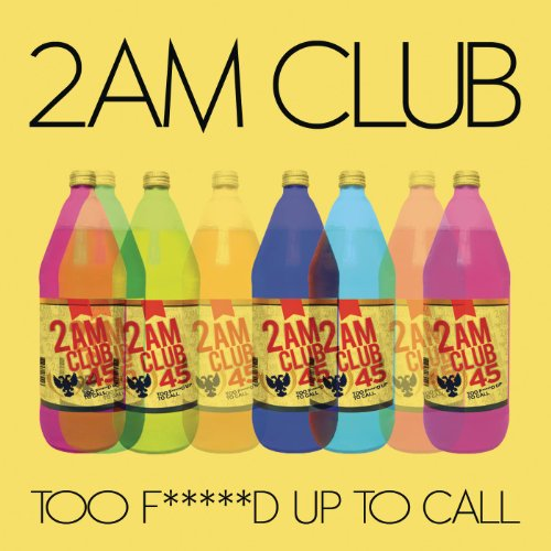 Too Fucked up to Call (2am Club Too Fucked Up To Call)