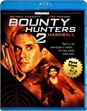 Bounty Hunters 2: Hardball [Blu-ray