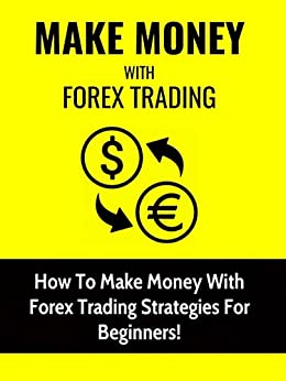 How to earn money with forex trading