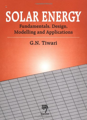 Solar Energy: Fundamentals, Design, Modeling and Applications