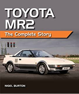 Toyota Mr2: The Complete Story by Nigel Burton (20-Apr-2015)
