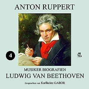 Ludwig van Beethoven (Musiker-Biografien 4) Hörbuch