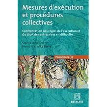 Mesures d'exécution et procédures collectives: Confrontation des règles de l'exécution et du droit des entreprises en difficulté (Procédure(s)) (French Edition)