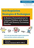 Self-Regulation Strategies & Techniques: In-Session Demonstrations for Calming Children with Autism, ADHD and Sensory Processing Disorder