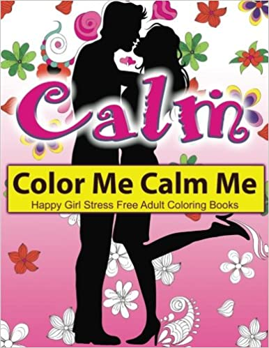Amazon Color Me Calm Happy Girl Stress Free Adult Coloring Books EXTRA PDF Download Onto Your Computer For Easy Printout