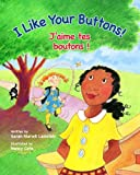 img - for I Like Your Buttons! / J'aime tes boutons!: Babl Children's Books in French and English book / textbook / text book