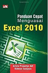 Panduan Cepat Menguasai Excel 2010 (Indonesian Edition) Paperback