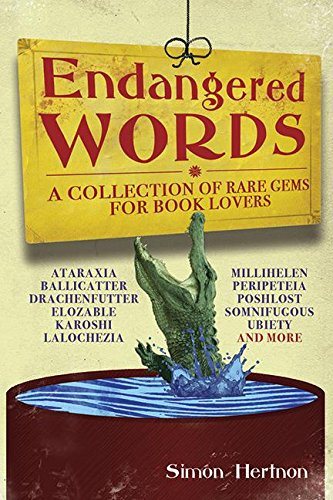 Endangered Words: A Collection of Rare Gems for Book Lovers by Skyhorse Publishing