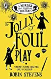 Jolly Foul Play: A Murder Most Unladylike Mystery (Book 4)