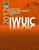 2012 International Wildland-Urban Interface Code, International Code Council, 1609830571