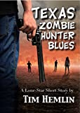 img - for Texas Zombie Hunter Blues: A Lone Star Short Story (Lone Star Short Stories Book 1) book / textbook / text book