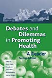 img - for Debates and Dilemmas in Promoting Health: A Reader by Moyra Sidell (2003-01-10) book / textbook / text book