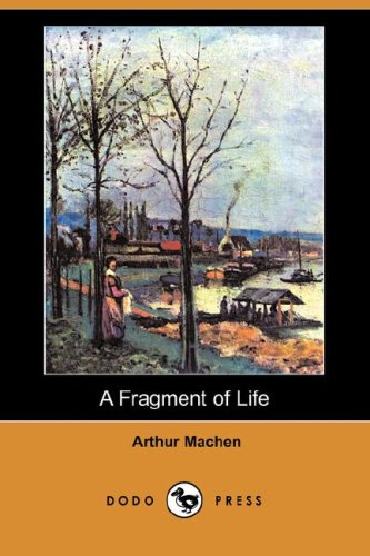 Read Online A Fragment of Life (Dodo Press) PDF