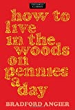how to live in the woods - How to Live in the Woods on Pennies a Day (Stackpole Classics)