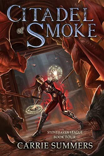 (Citadel of Smoke: A LitRPG and GameLit Adventure (Stonehaven League Book 4))