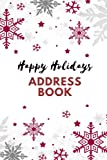 Happy Holidays Address Book: Notebook, Planner | Keep Track & Organise The Cards You Send & Receive | Xmas Card List | Alphabetical Order | 6 Years Of ... Small Paperback (Season Holiday) (Volume 18)