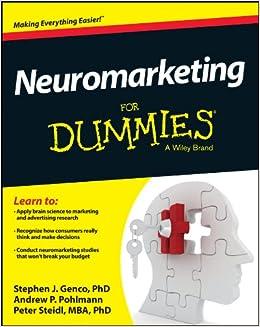 Neuromarketing For Dummies: Amazon.es: Stephen J. Genco, Andrew P. Pohlmann, Peter Steidl: Libros en idiomas extranjeros