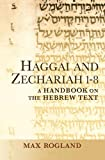 Haggai and Zechariah 1-8: A Handbook on the Hebrew Text (Baylor Handbook on the Hebrew Bible)
