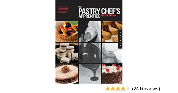 The pastry chefs apprentice kindle edition by mitch stamm the pastry chefs apprentice kindle edition by mitch stamm cookbooks food wine kindle ebooks amazon fandeluxe Images