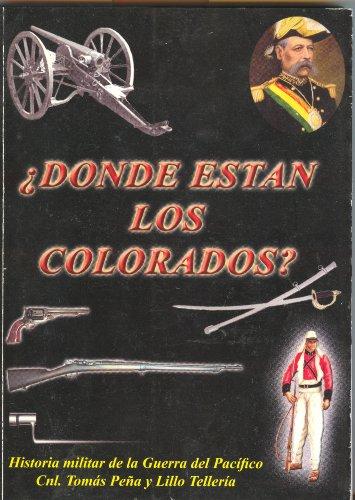 donde-estan-los-colorados-historia-militar-de-la-guerra-del-pacifico-spanish-edition