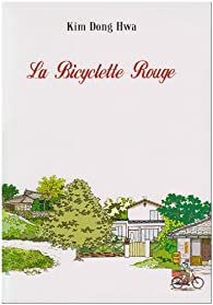 La Bicyclette Rouge : tome 1 à tome 4 par Kim Dong-Hwa