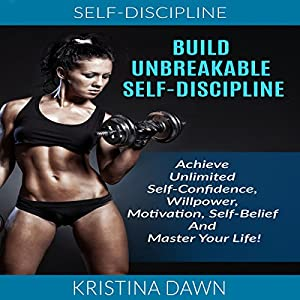 Build Unbreakable Self-Discipline Audiobook