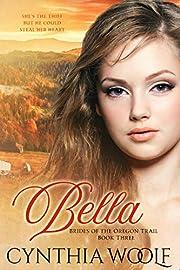 Bella (Brides of the Oregon Trail Book 3)