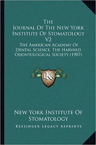 Book The Journal of the New York Institute of Stomatology V2: The American Academy of Dental Science, the Harvard Odontological Society (1907)
