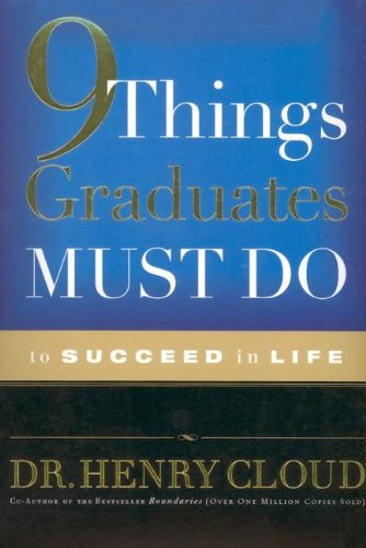 9 Things Graduates Must Do to Succeed in Life