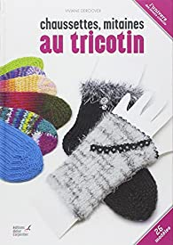 Chaussettes, mitaines au tricotin par Viviane Deroover