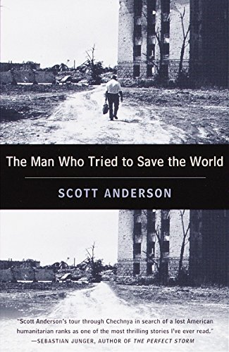 The Man Who Tried to Save the World: The Dangerous Life and Mysterious Disappearance of an American Hero