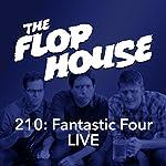 210: Fantastic Four LIVE   Elliott Kalan,Dan McCoy,Stuart Wellington