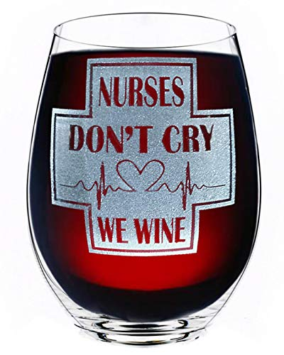 Nurse Gifts Stemless Don't Cry We Wine Funny Nurse Practitioner Gift for Women Nurse Appreciation Idea for Wife, Graduation RN, Birthday, Christmas Wine Glass for Her