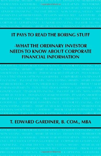 Download It Pays to Read the Boring Stuff: What the Ordinary Investor Needs to Know About Corporate Financial Information pdf