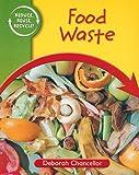 Food Waste, Deborah Chancellor, 161532240X