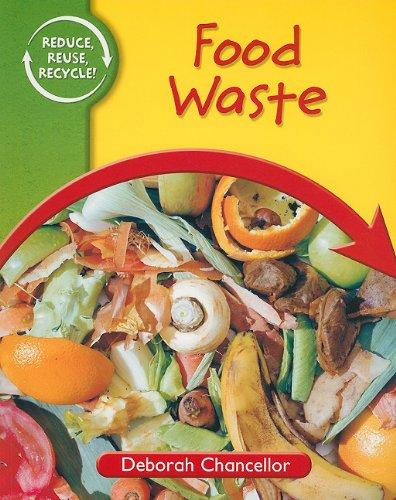 Food Waste (Reduce, Reuse, Recycle)
