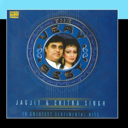 The Very Best Of Jagjit & Chitra Singh