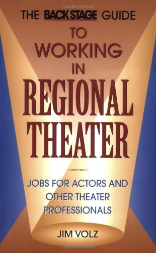 Back Stage Guide to Working in Regional Theater: Jobs for Actors and Other Theater Professionals