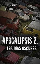 Los días oscuros (Apocalipsis Z nº 2) (Spanish Edition)